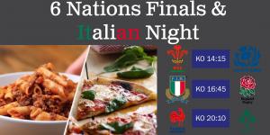 6 Nations Finals & Italian Food Night